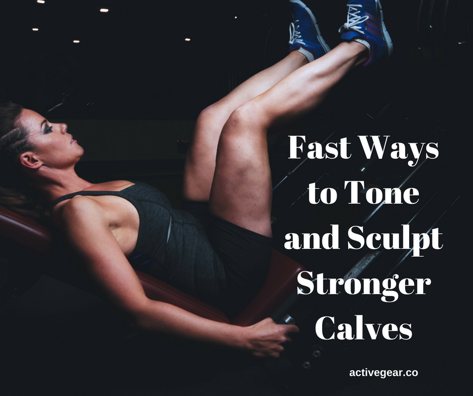 Fast Ways to Tone and Sculpt Stronger Calves