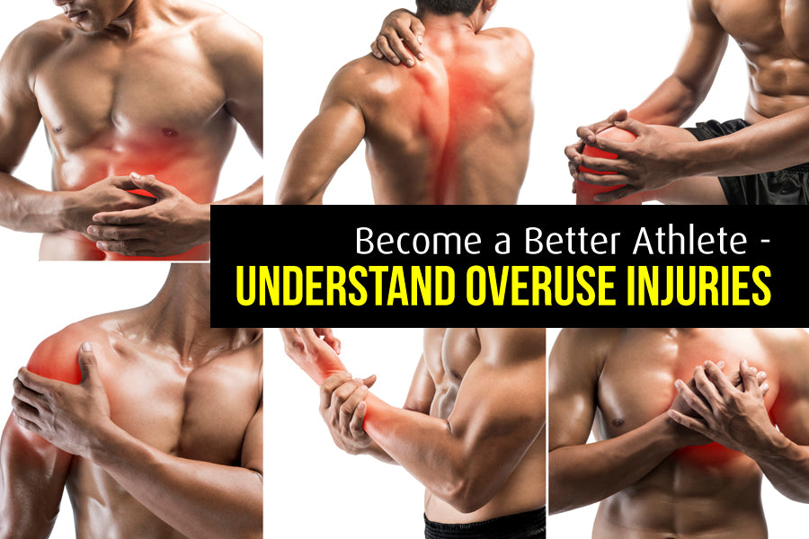 Become a Better Athlete - Understand Overuse Injuries