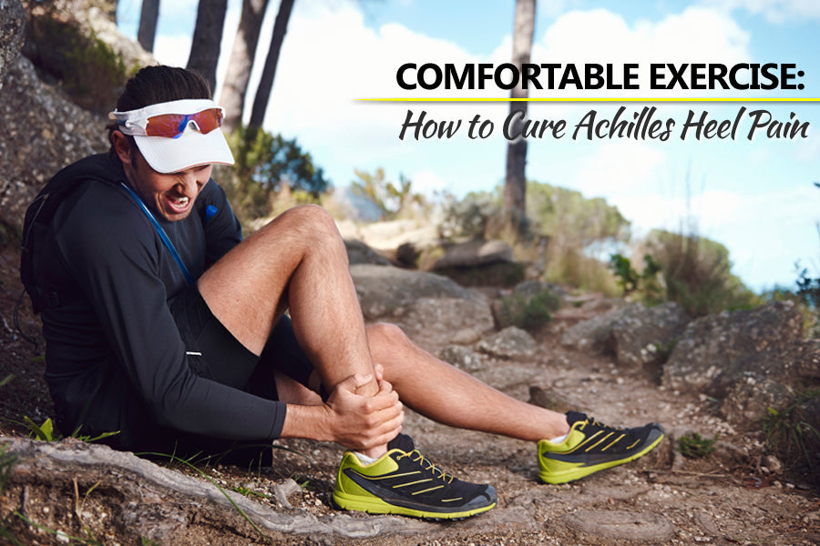 How to Cure Achilles Heel Pain
