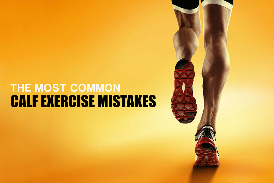 Common Calf Exercise Mistakes