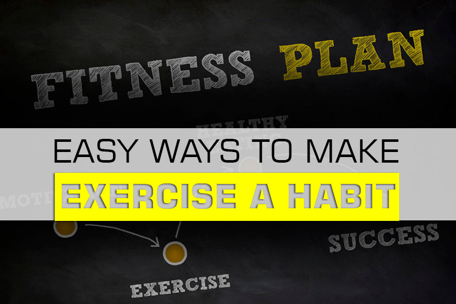 4 Easy Ways to Make Exercise a Habit