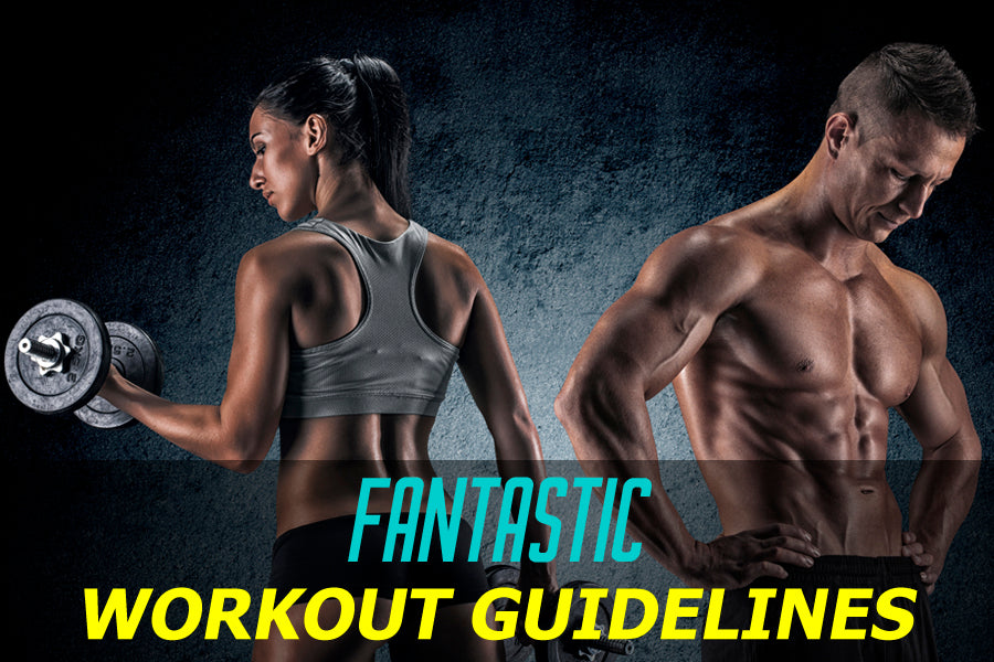 Fantastic Workout Guidelines