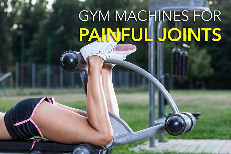 Gym Machines for Painful Joints