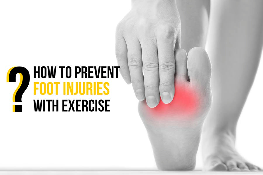 How to Prevent Foot Injuries with Exercise