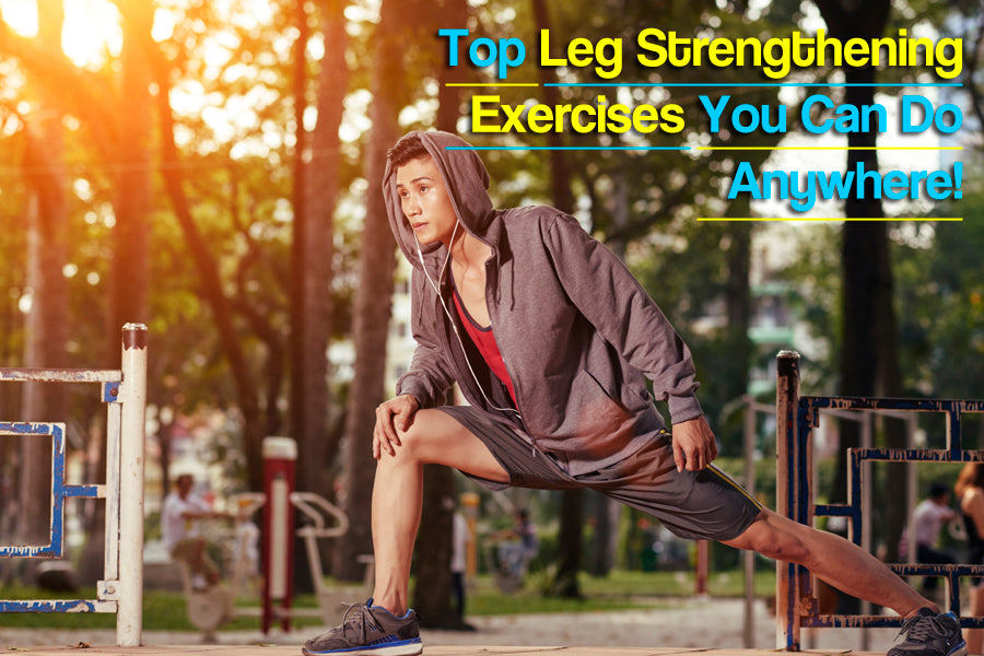Top Leg Strengthening Exercises You Can Do Anywhere!