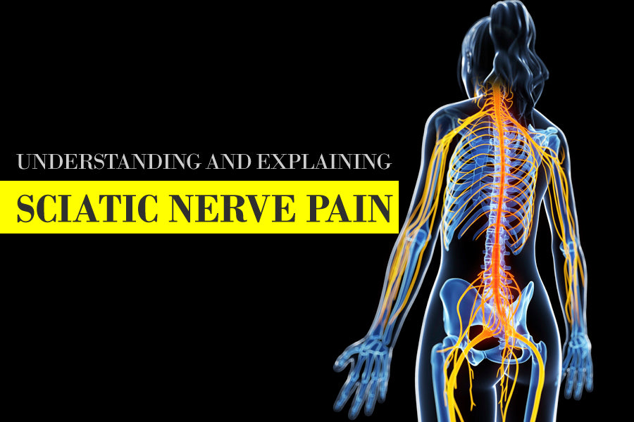 Understanding and Explaining Sciatic Nerve Pain