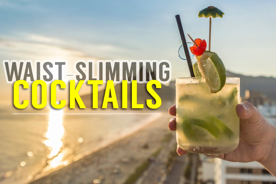 Waist-Slimming Cocktails