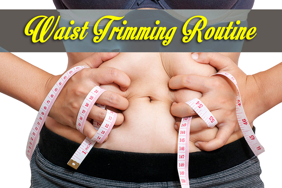 Waist Trimming Routine