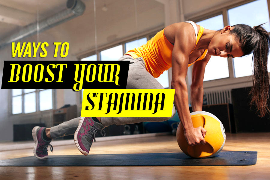 Ways to Boost Your Stamina, and Endurance