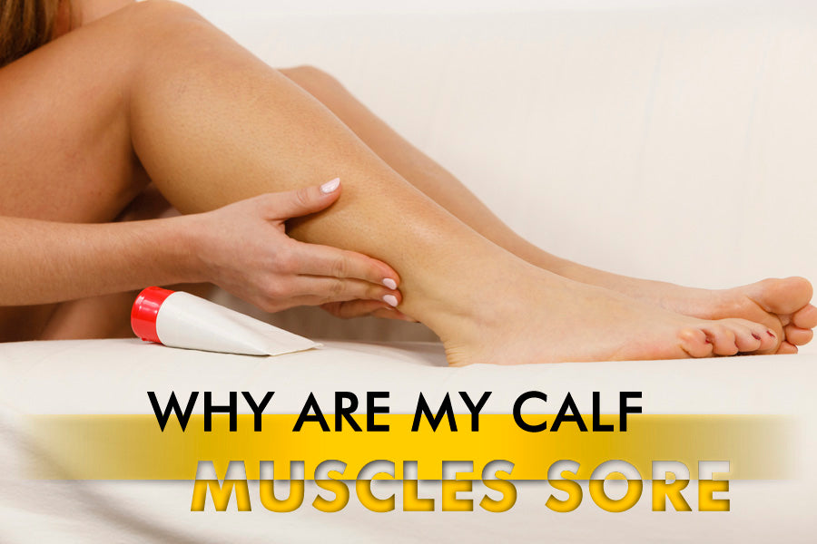 Why are My Calf Muscles Sore?