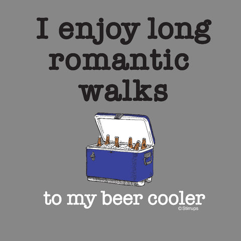 I Enjoy Long Romantic Walks to my Cooler  EL-369