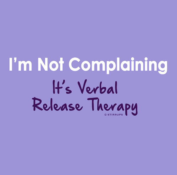 I'm Not Complaining - It's Verbal Release Therapy  EL-380