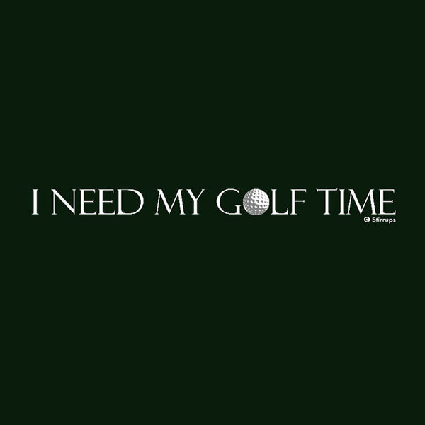 I Need My Golf Time  EL-334