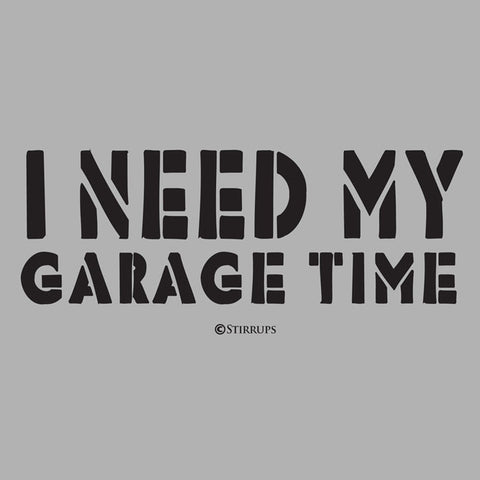 I Need My Garage Time  EL-332