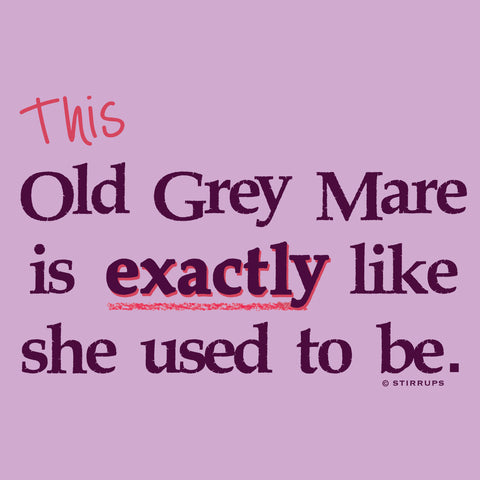 This Old Grey Mare is Exactly Like She Used to Be  EL-389