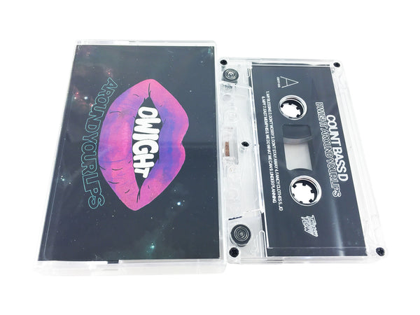 Count Bass D - Dwight Around Your Lips Cassette + Digital Download