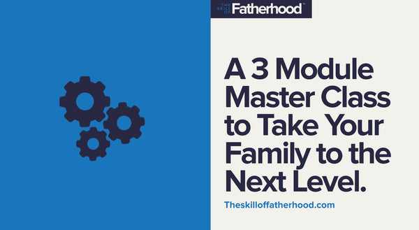 The Skill Of Fatherhood
