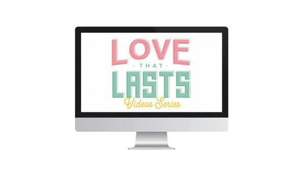 Love That Lasts Video Series + Assessment