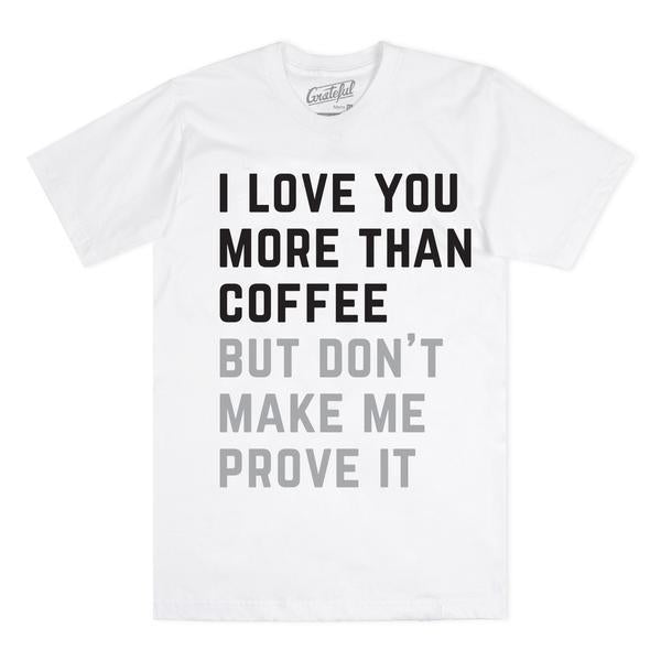 More Than Coffee T-Shirt
