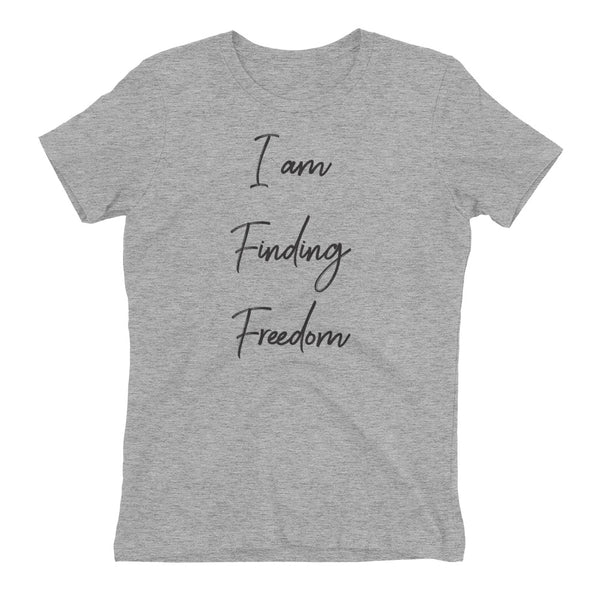 I am Finding Freedom Women's t-shirt