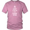 Keep Calm Wine Shirt