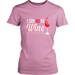 I Say No To Wine Shirt - Hello Moa