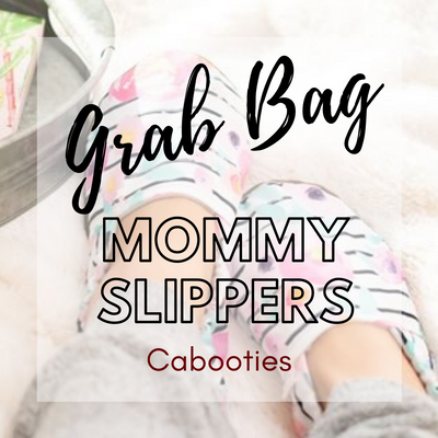 Grab Bag Mommy Slippers