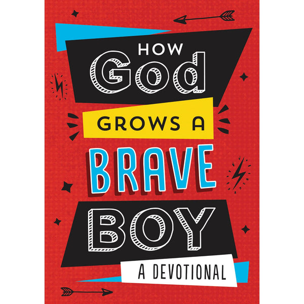 HOW GOD GROWS A BRAVE BOY, A DEVOTIONAL