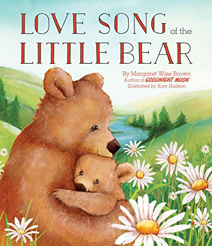 LOVE SONG OF THE LITTLE BEAR BY MARGARET WISE BROWN (Hardback)
