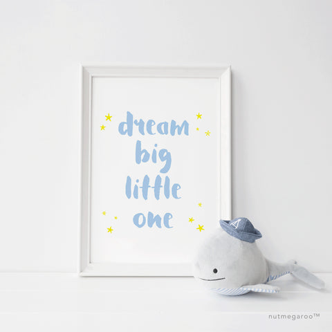 dream big little one nursery art print