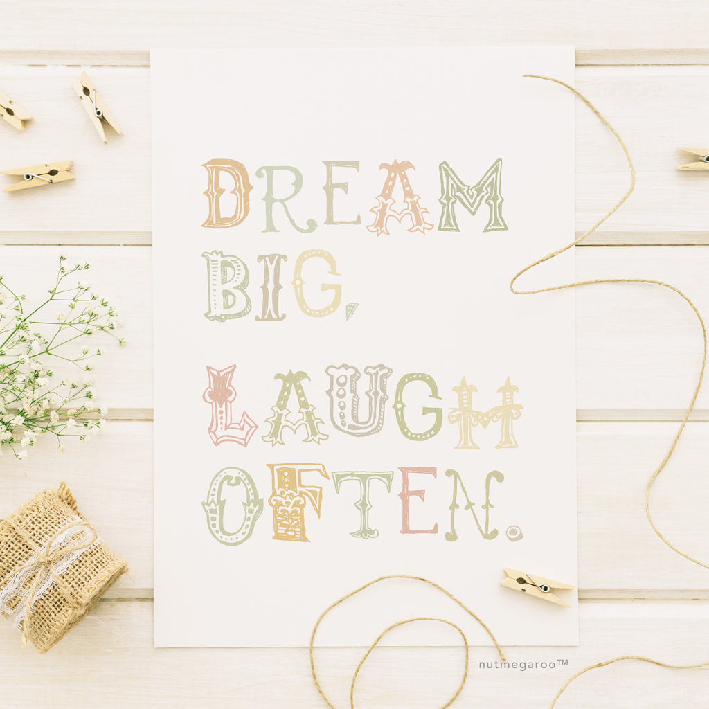 Dream Big Laugh Lots Art Printable