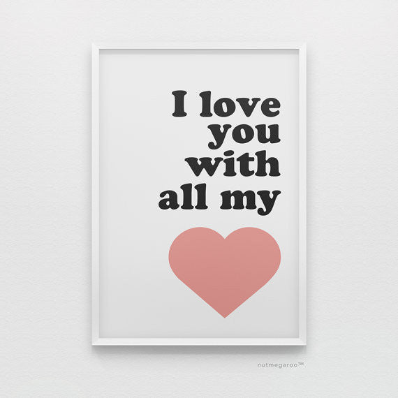 I love you with all my heart art print in pink