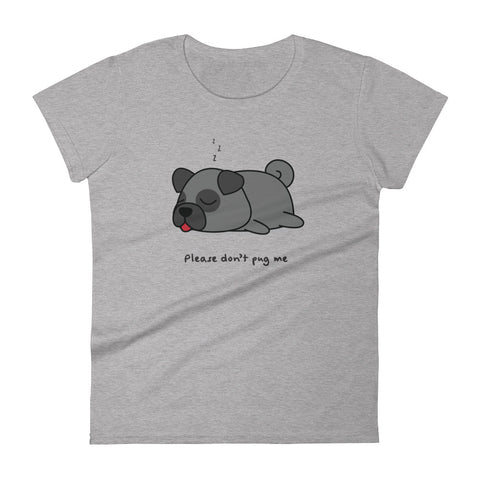 Please don't pug me shirt