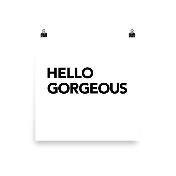 Hello Gorgeous typography art print poster modern bold simple