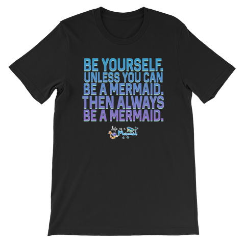 Life as a Mermaid Be Yourself Black T-Shirt (Unisex)