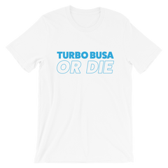 Yammie Noob Turbo Busa or Die Short-Sleeve Unisex T-Shirt (Multiple Colors)