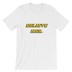 Believe Her Unisex Short Sleeve T-Shirt