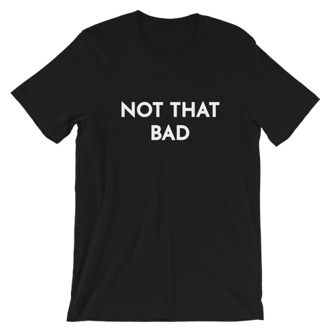 Brittany Furlan Not That Bad Short-Sleeve Unisex T-Shirt