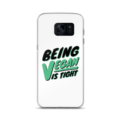 Being Vegan is Tight Samsung Case (Multiple Sizes)