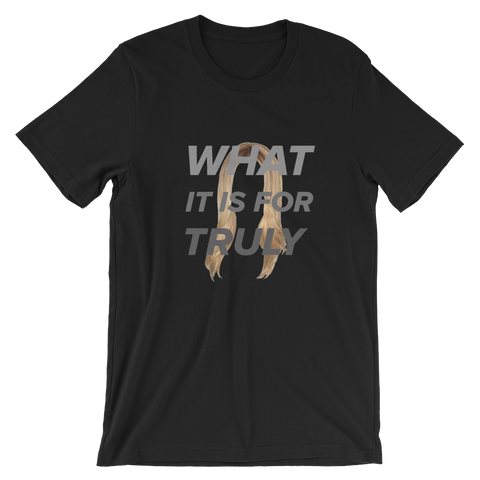 32b1ea35e3a13 Taylor Reilly What it is for Truly Short-Sleeve Unisex T-Shirt