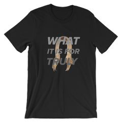 Taylor Reilly What it is for Truly Short-Sleeve Unisex T-Shirt
