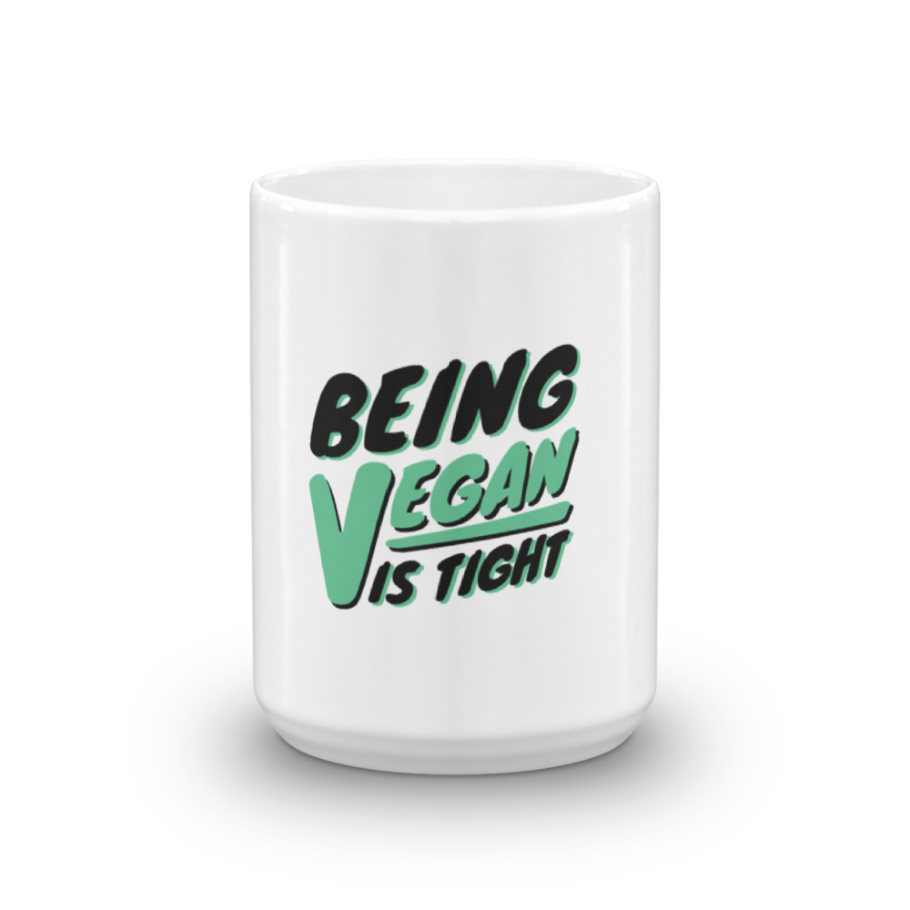 Being Vegan is Tight Mug