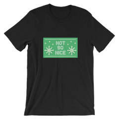 Not So Nice Short-Sleeve Unisex T-Shirt
