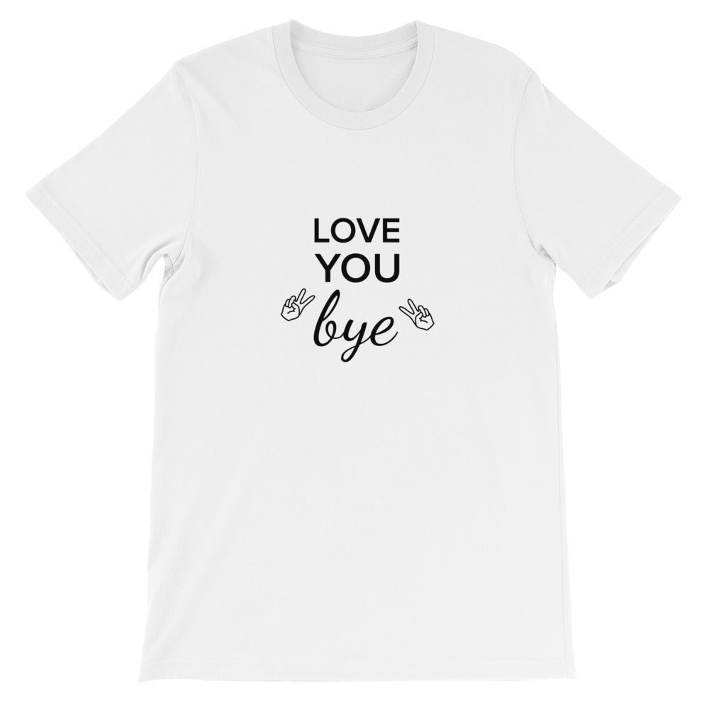 Taylor Reilly Love you, Bye Short-Sleeve Unisex T-Shirt