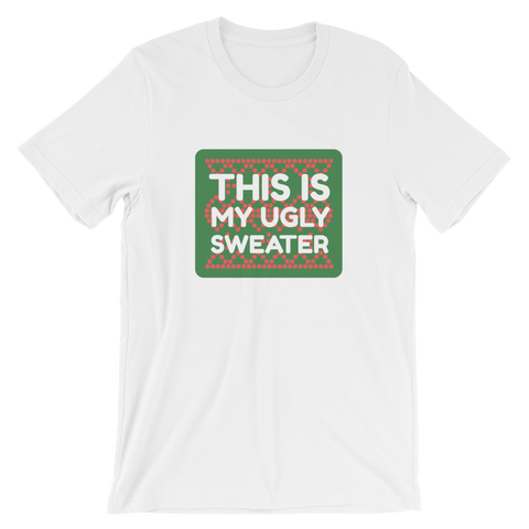 This is my Ugly Sweater Short-Sleeve Unisex T-Shirt