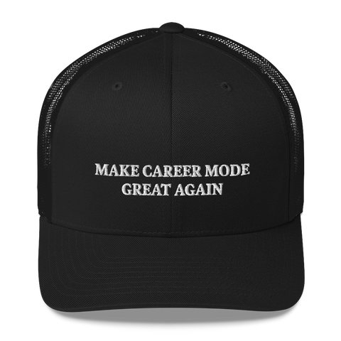 BMOnus Make Career Mode Great Again Trucker Cap (Multiple Colors)