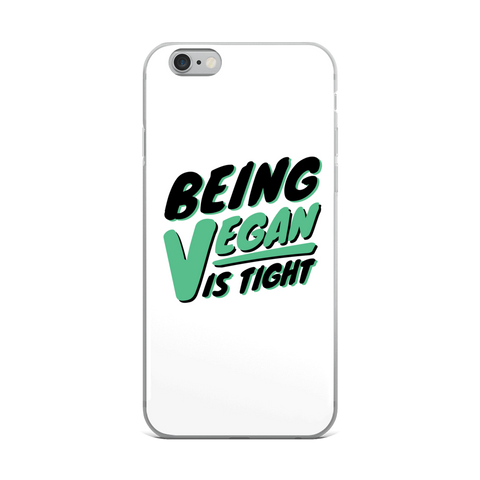 Being Vegan is Tight iPhone Case (Multiple Sizes)