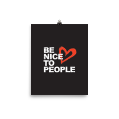 Josh Evans Be Nice to People Black Poster (Multiple sizes)