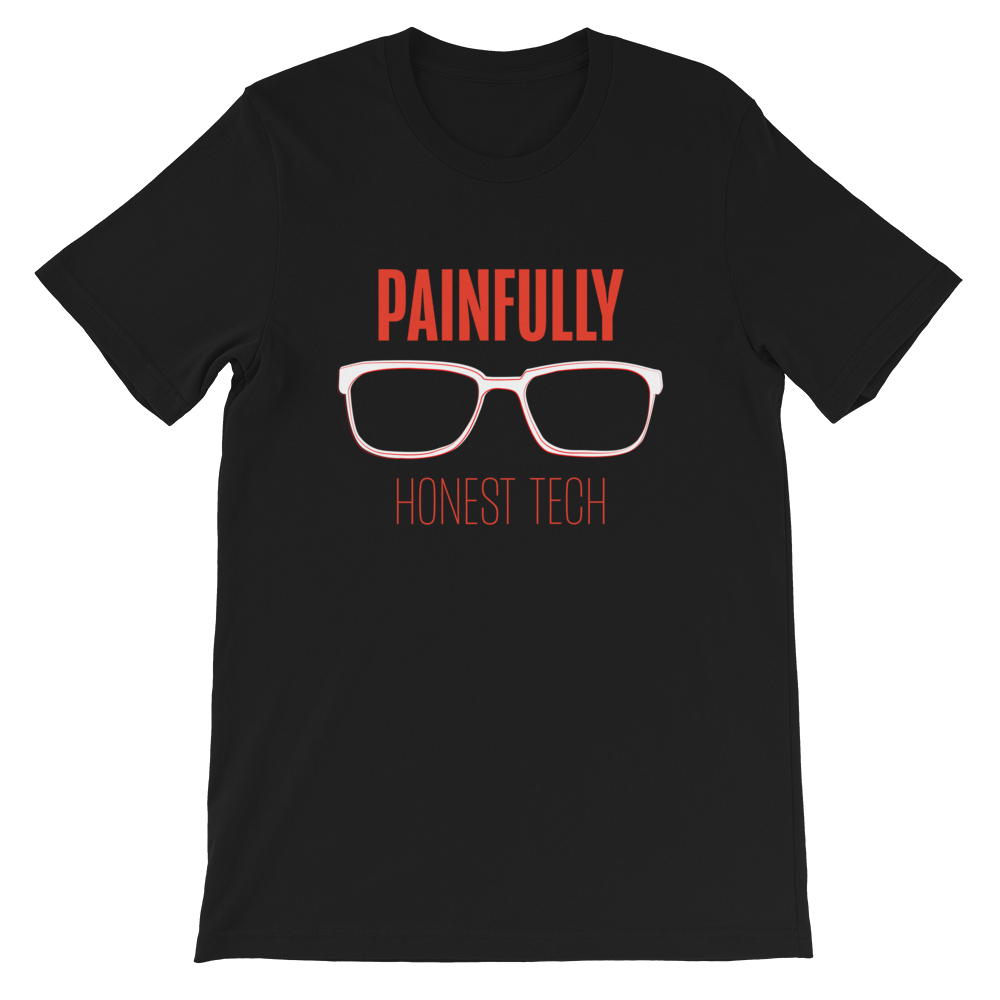 PainfullyHonest Tech Short-Sleeve Unisex T-Shirt (Multiple Colors)