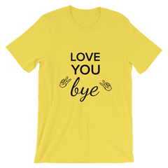 Taylor Reilly Love You Bye Spring Edition Short-Sleeve Unisex T-Shirt (Multiple Colors)